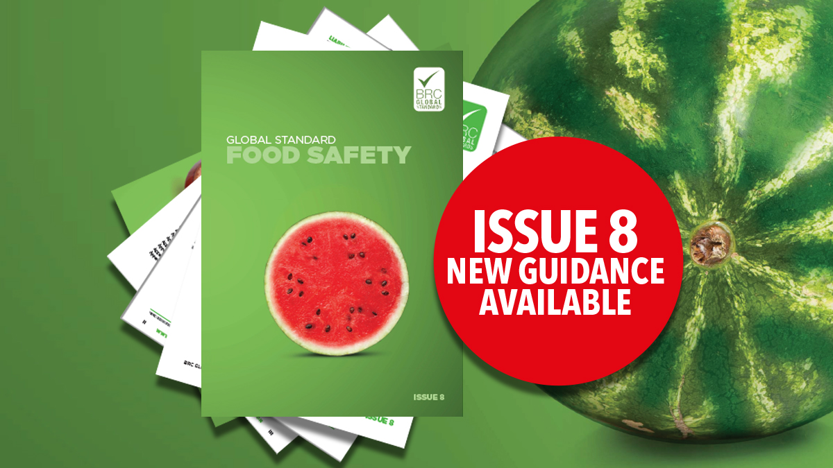 BRC Food safety Issue 8 - new guidance out now