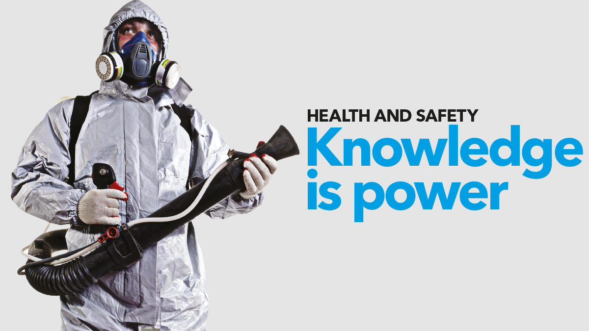 Health and safety Knowledge is power