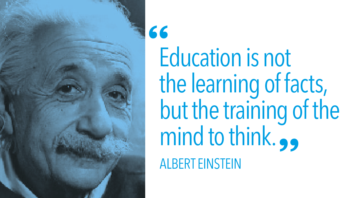 Education is not the learning of facts but the training of the mind to think